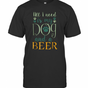 All I Need Is My Dog And A Beer  T-Shirt Classic Men's T-shirt
