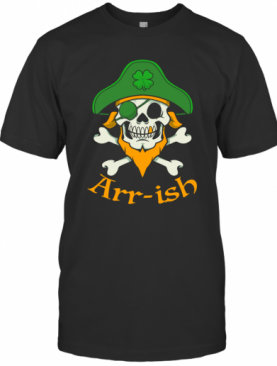 Arrish Funny Irish Pirate Clover Skull Cool St Patricks Day T-Shirt