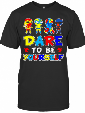 Autism Awareness Superman Dare To Be Yourself IF T-Shirt
