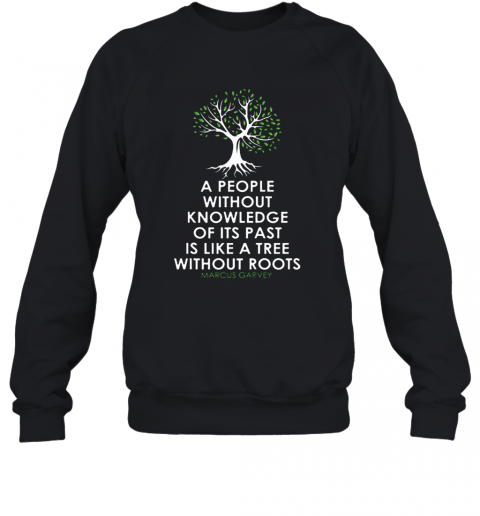 Black History Month Tree Without Root Black Is Beautiful T-Shirt Unisex Sweatshirt