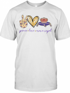 Peace Love And Crown Royal T-Shirt