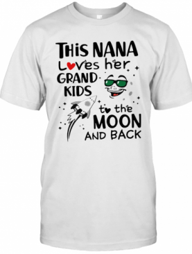 This Nana Loves Her Grandkids To The Moon And Back T-Shirt