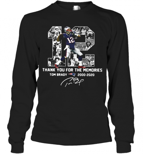 12 Tom Brady 2000 2020 Thank You For The Memories Signature T-Shirt Long Sleeved T-shirt
