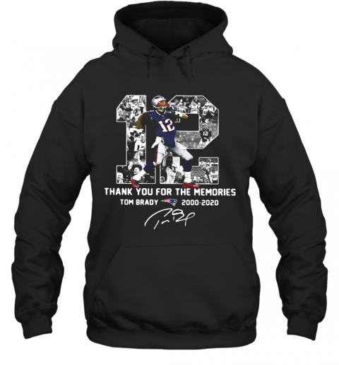 12 Tom Brady 2000 2020 Thank You For The Memories Signature T-Shirt Unisex Hoodie