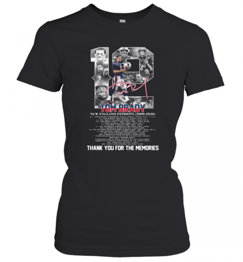 12 Tom Brady New England Patriots 2000 2020 Signature Thank You For The Memories T-Shirt Classic Women's T-shirt