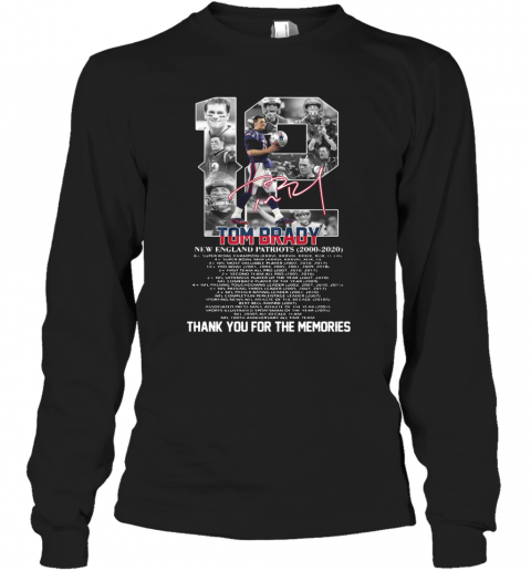 12 Tom Brady New England Patriots 2000 2020 Signature Thank You For The Memories T-Shirt Long Sleeved T-shirt