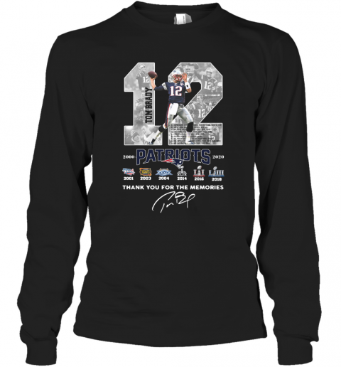 12 Tom Brady Patriots 2000 2020 Thank You For The Memories Signature T-Shirt Long Sleeved T-shirt