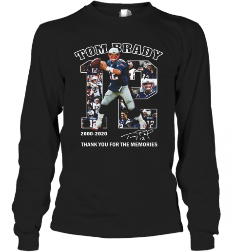 12 Tom Brady Thank You For The Memories 2000 2020 T-Shirt Long Sleeved T-shirt