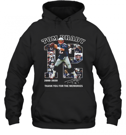 12 Tom Brady Thank You For The Memories 2000 2020 T-Shirt Unisex Hoodie