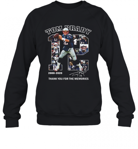 12 Tom Brady Thank You For The Memories 2000 2020 T-Shirt Unisex Sweatshirt