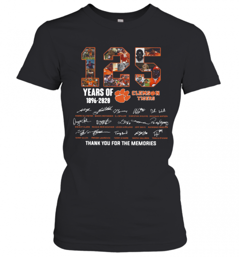 125 Years Of Clemson Tigers 1896 2020 Thank You For The Memories T-Shirt Classic Women's T-shirt