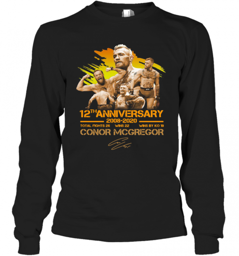 12Th Anniversary 2008 2020 Conor Mcgregor T-Shirt Long Sleeved T-shirt