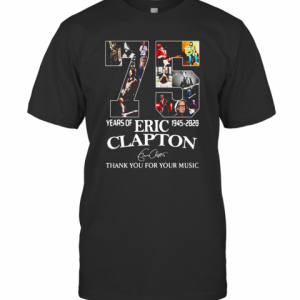 75Th Years Of Eric Clapton 1945 2020 Signature Thank You For Your Music T-Shirt Classic Men's T-shirt