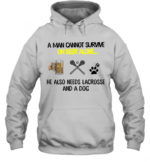A Man Cannot Survive On Beer Alone He Also Needs Lacrosse And A Dog T-Shirt Unisex Hoodie