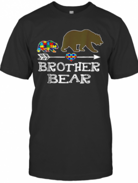 Brother Bear Autism Awareness Gift Autism Baby Bear T-Shirt