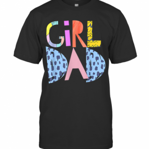 #Girldad Girl Dad Im A Girls Dad Proud Dad Gear T-Shirt Classic Men's T-shirt