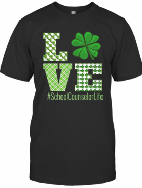 Love School Counselor Life St Patricks Day School Counselor T-Shirt
