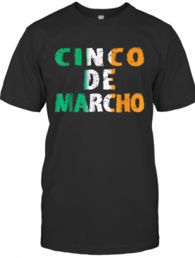 Nice Cinco De Marcho Irish Colors Of Flag St Patricks Day T-Shirt