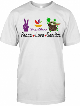 Peace Love Stop And Stop Sanitize Baby Yoda T-Shirt