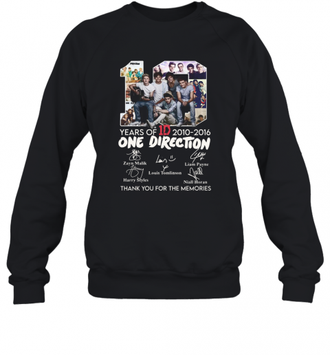 10 Years Of 1D 2010 2016 One Direction Thank You For The Memories Signatures T-Shirt Unisex Sweatshirt