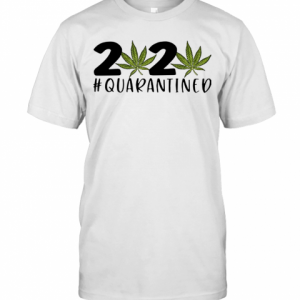 2020 Covid 19 #Quarantined Cannabis Weed T-Shirt Classic Men's T-shirt