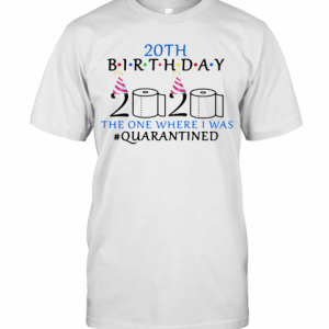 20Th Birthday The One Where I Was #Quarantined T-Shirt Classic Men's T-shirt