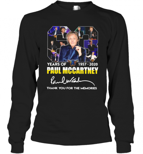 63 Years Of 1957 2020 Paul Mccartney Thank You For The Memories Signature T-Shirt Long Sleeved T-shirt