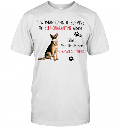 A Woman Cannot Survive On Self Quarantine Alone She Also Needs Her German Shepherd T-Shirt Classic Men's T-shirt