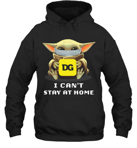 Baby Yoda Face Mask Hug Dollar General I Can't Stay At Home T-Shirt Unisex Hoodie