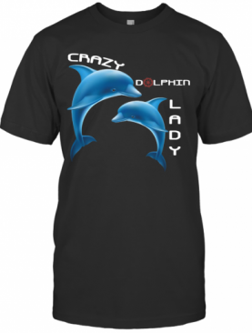 Crazy Dolphin Lady T-Shirt