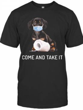 Dachshund Come And Take It T-Shirt