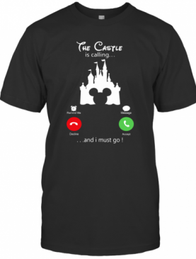 Disney Mickey The Castle Is Calling And I Must Go T-Shirt