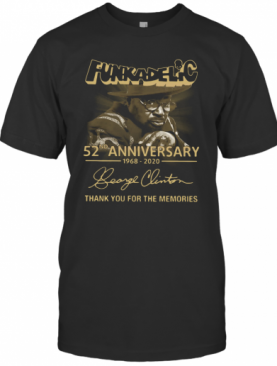 Funkadelic 52Nd Anniversary 1968 2020 Thank You For The Memories T-Shirt