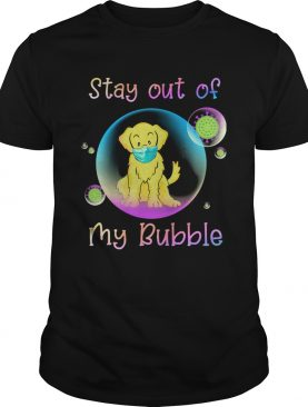 Golden retriever stay out of my bubble coronavirus mask covid19 shirt