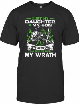 Hurt My Daughter Or My Son Not Even God Can Save T-Shirt