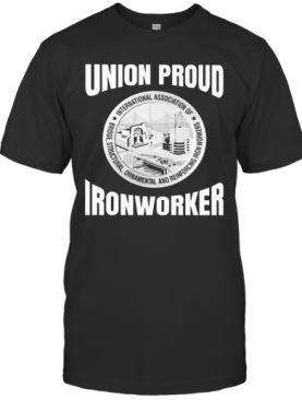 International Association Of Bridge Structural Ornamental And Reinforcing Ironworkers Union Proud Ironworker T-Shirt
