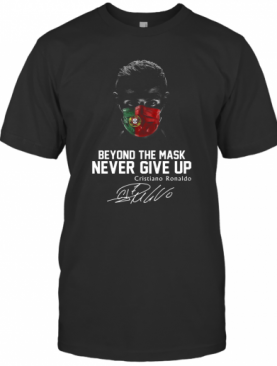 Portugal Beyond The Mask Never Give Up Cristiano Ronaldo Signature T-Shirt