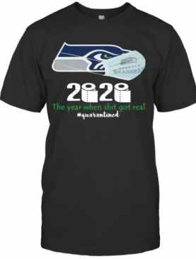 Seattle Seahawks Mask 2020 The Year When Shit Got Real Quarantined T-Shirt