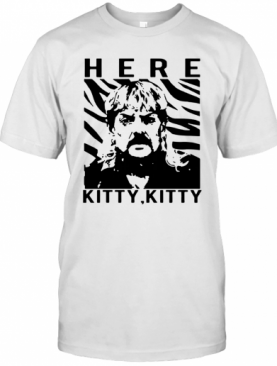The Tiger King Joe Exotic Here Kitty Kitty T-Shirt