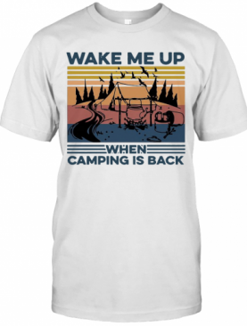 Wake Me Up When Camping Is Back Vintage T-Shirt