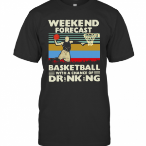 Weekend Forecast Basketball With A Chance Of Drinking Beer Vintage T-Shirt Classic Men's T-shirt