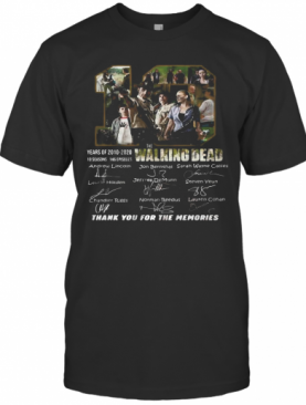 10 Years Of 2010 2020 10 Seasons 146 Episodes The Walking Dead Thank You For The Memories Signatures T-Shirt