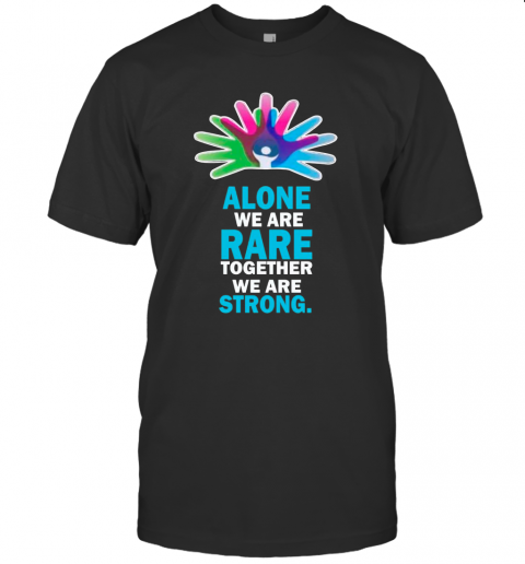 Alone We Are Rare Together We Are Strong T-Shirt Classic Men's T-shirt