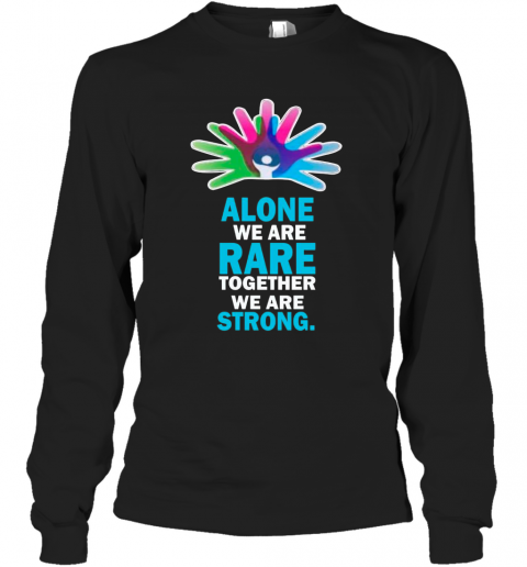 Alone We Are Rare Together We Are Strong T-Shirt Long Sleeved T-shirt
