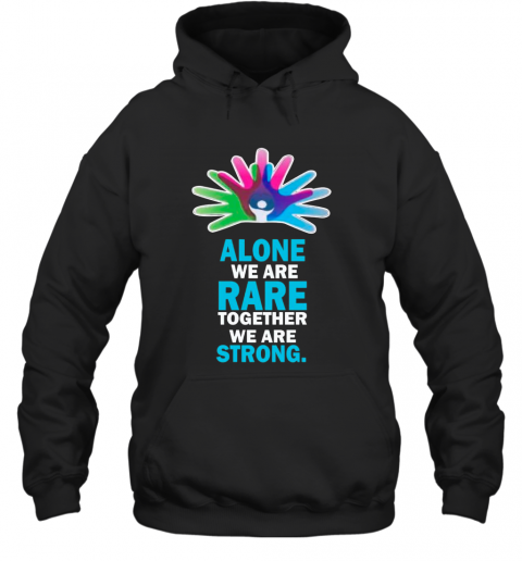 Alone We Are Rare Together We Are Strong T-Shirt Unisex Hoodie