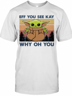 Baby Yoda Yoga Eff You See Kay Why Oh You Vintage T-Shirt