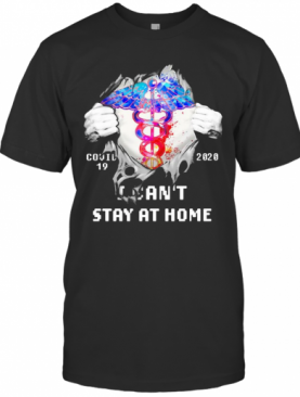 Blood Inside Me Nurse COVID 19 2020 I Can'T Stay At Home T-Shirt