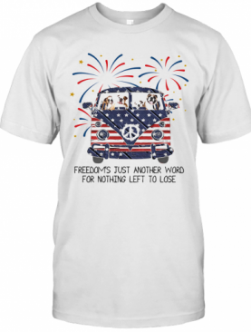 Bulldog Freedoms Just Another Word For Nothing Left To Lose American Flag Veteran Independence Day T-Shirt