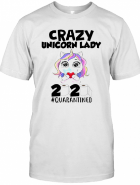 Crazy Unicorn Mask Lady 2020 Quarantined Toilet Paper T-Shirt