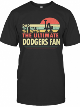 Dad The Man The Myth The Ultimate Dodgers Fan Vintage T-Shirt